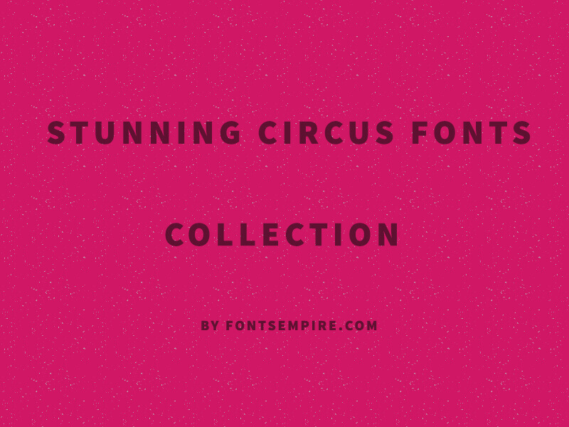 Stunning Circus Fonts Collection