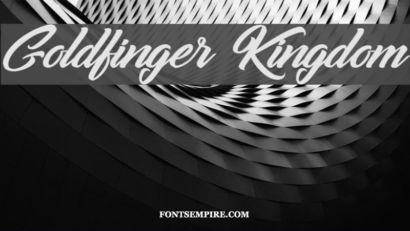 Goldfinger Kingdom Font Family Free Download