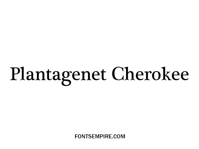Plantagenet Cherokee Font Family Free Download