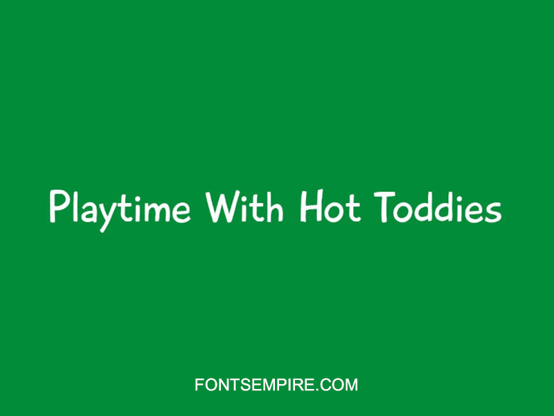 Playtime With Hot Toddies Font Family Free Download